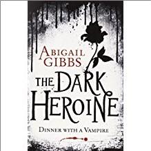 DARK HEROINE | Dinner with a Vampire - Abigail Gibbs