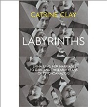 LABYRINTHS | EMMA JUNG, HER MARRIAGE TO CARL AND THE EARLY YEARS OF PSYCHOANALYSIS