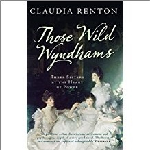 THOSE WILD WYNDHAMS | THREE SISTERS AT THE HEART OF POWER