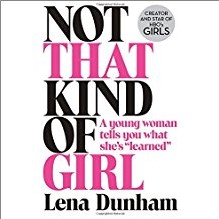 "NOT THAT KIND OF GIRL | A YOUNG WOMAN TELLS YOU WHAT SHE'S ""LEARNED"""