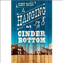 A HANGING AT CINDER BOTTOM - Glenn Taylor