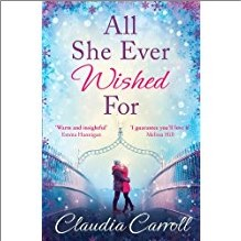 ALL SHE EVER WISHED FOR - Claudia Carroll