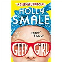 GEEK GIRL | SUNNY SIDE UP - Holly Smale