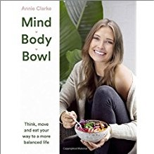 MIND, BODY, BOWL | Think Move and Eat Your Way to a More Balanced Life