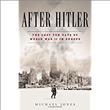 AFTER HITLER | Last Ten Days of World War II in Europe
