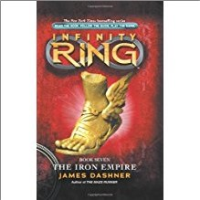 INFINITY RING IRON EMPIRE (Book 7) - James Dashner