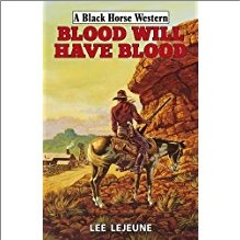 BLACK HORSE WESTERN - BLOOD WILL HAVE BLOOD