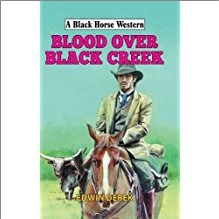 BLACK HORSE WESTERN - BLOOD OVER BLACK CREEK