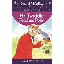 ENID BLYTON | STAR READS | MR TWIDDLE FETCHES POLLY