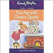ENID BLYTON | STAR READS | PIG WITH GREEN SPOTS