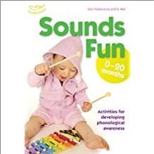 SOUNDS FUN | 0-20 MONTHS | Activities for Developing Phonological Awareness