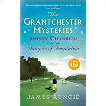 GRANTCHESTER MYSTERIES | SIDNEY CHAMBERS AND THE DANGERS OF TEMPTATION - James Runcie