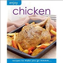 ENJOY CHICKEN: Recipes to Make You Go mmmm...