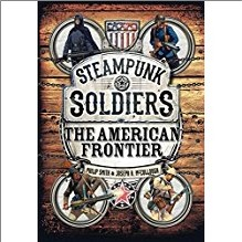 STEAMPUNK SOLDIERS | THE AMERICAN FRONTIER
