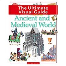ULTIMATE VISUAL GUIDE | ANCIENT AND MEDIEVAL WORLD
