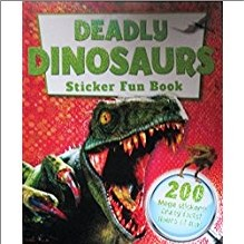 DEADLY DINOSAURS STICKER FUN BOOK