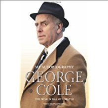 GEORGE COLE MY AUTOBIOGRAPHY