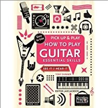 PICK UP & PLAY   HOW TO PLAY GUITAR ESSENTIAL SKILLS