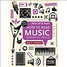PICK UP & PLAY   HOW TO READ MUSIC ESSENTIAL SKILLS