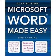 MICROSOFT WORD MADE EASY (2017 EDITION)