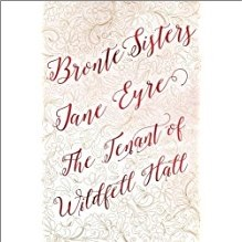 BRONTE SISTERS | JANE EYRE, THE TENNANT OF WILDFELL HALL