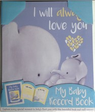 MY BABY RECORD BOOK - I WILL ALWAYS LOVE YOU
