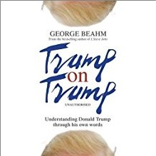 TRUMP ON TRUMP   Understanding Donald Trump Through His Own Words