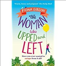 WOMAN WHO UPPED AND LEFT - Fiona Gibson