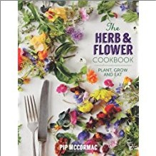 HERB & FLOWER COOKBOOK | PLANT, GROW AND EAT