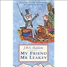 MY FRIEND MR LEAKEY - J.B.S. Haldane