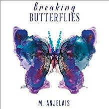 BREAKING  BUTTERFLIES - M Anjelais - A7