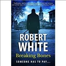 BREAKING BONES - Robert White