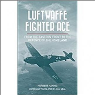 LUFTWAFFE FIGHTER ACE | FROM THE EASTERN FRONT TO THE DEFENCE OF THE HOMELAND