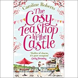 COSY TEA SHOP IN THE CASTLE - Caroline Roberts