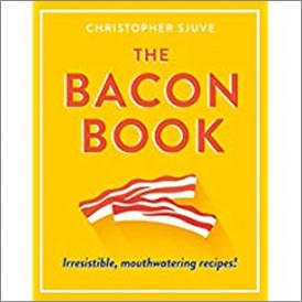 BACON BOOK | IRRESISTIBLE, MOUTHWATERING RECIPES!