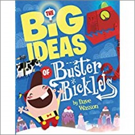 BIG IDEAS OF BUSTER BICKLES