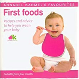 ANNABEL KARMEL'S FAVOURITES | FIRST FOODS