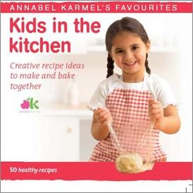 ANNABEL KARMEL'S FAVOURITES | KIDS IN THE KITCHEN