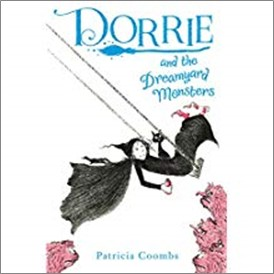 DORRIE AND THE DREAMYARD MONSTERS - Patricia Coombs
