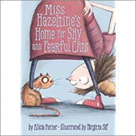 MISS HAZELTINE'S HOME FOR SHY AND FEARFUL CATS - Alicia Potter