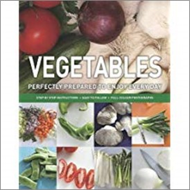 VEGETABLES | PERFECTLY PREPARED TO ENJOY EVERY DAY