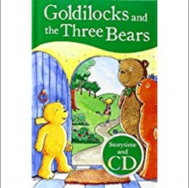 GOLDILOCKS AND THE THREE BEARS | STORYTIME AND CD