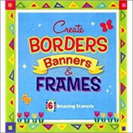 CREATE BORDERS, BANNERS & FRAMES