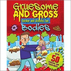 GRUESOME AND GROSS STICKER AND ACTIVITY FUN | BODIES