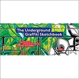 UNDERGROUND GRAFFITI SKETCHBOOK