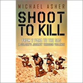 SHOOT TO KILL | FROM 2 PARA TO THE SAS | A SOLDIER'S JOURNEY THROUGH VIOLENCE