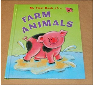 MY FIRST BOOK OF… FARM ANIMALS