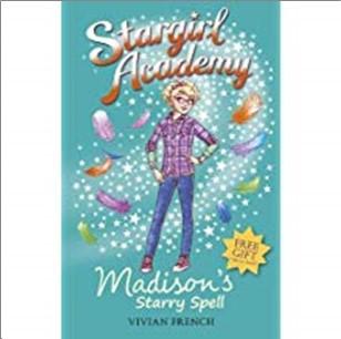 STARGIRL ACADEMY | MADISON'S STARRY SPELL - Vivian French