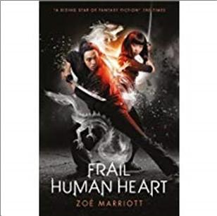 FRAIL HUMAN HEART - Zoe Marriott