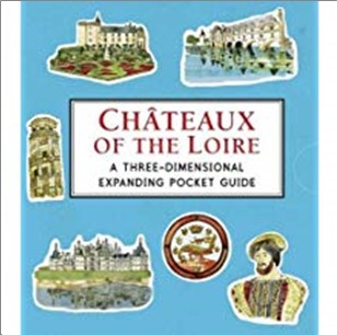 CHATEAUX OF THE LOIRE | A THREE-DIMENSIONAL EXPANDING POCKET GUIDE